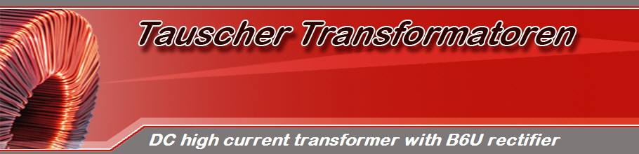 DC high current transformer with B6U rectifier