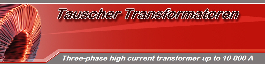 Three-phase high current transformer up to 10 000 A