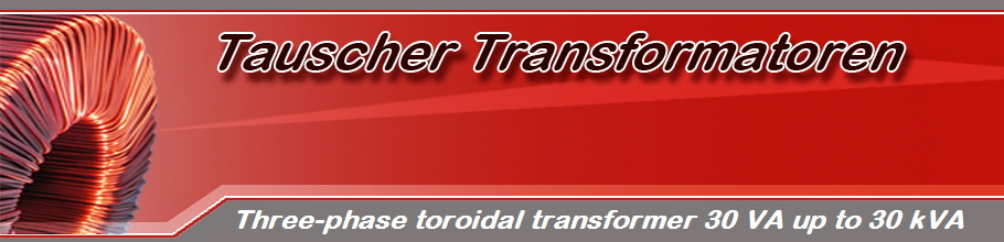 Three-phase toroidal transformer 30 VA up to 30 kVA