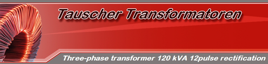 Three-phase transformer 120 kVA 12pulse rectification