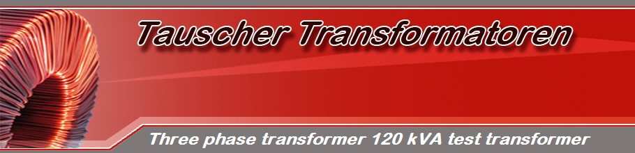 Three phase transformer 120 kVA test transformer